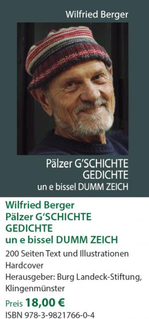Wilfried Berger Pälzer G`SCHICHTE, GEDICHTE un e    bissel DUMM ZEICH